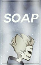 SOAP [TordTom] by -LxneBoy