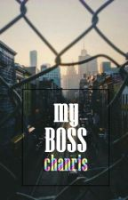 My Boss // Chanris by hernelia
