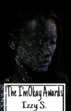 The I'mOkay Awards by TheIzzyGirl97