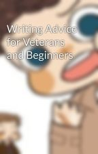 Writing Advice for Veterans and Beginners by black_smoke_angel