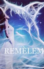 REMÈLEM  by just_me_stop