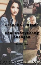 Criminal Minds - How Everything changed  by cxskett_lxrx