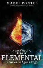 Crônicas de Água e Fogo: O Elemental by fairymabs