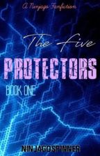 The Five Protectors: A Ninjago Fanfiction by NinjagoSpinner