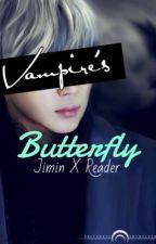 Vampire's Butterfly [BTS Park Jimin X Reader] by bbystayarmy