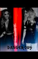 Dangerous (Jerrie) by LMand1Dlover