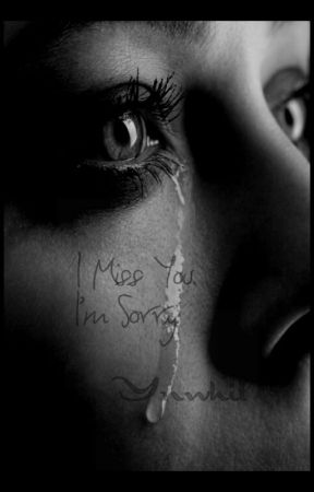 I Miss You. I'm Sorry. (Edited) by Ynwhil