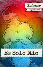 Eres Solo Mío by Sifener