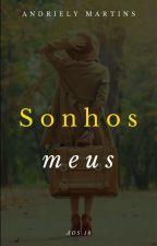 Sonhos Meus by AndrielyMartins2