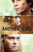 Sing another song (Bellarke) by Musyque