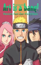 Art is a bang! (Naruto Fan-Zer-Fic(k)tion) by Bambusbjoernse