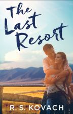The Last Resort (now Published!) by rskovach