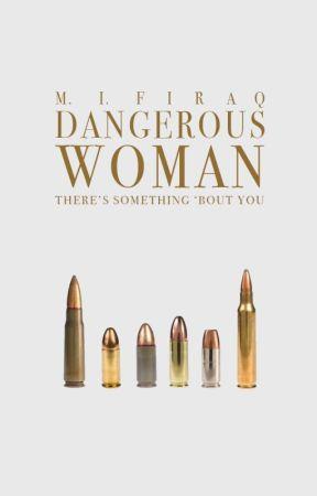 Dangerous Woman by aquatic_authoress