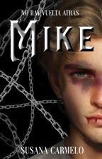 MIKE. EN EDICIÓN by _Iwant_truelove_