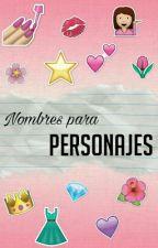 Nombres para personajes femeninos  by Camila9891