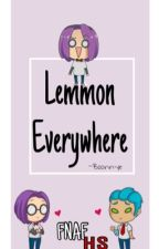 Lemmon Everywhere (FNAFHS) by boonnye