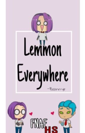 Lemmon Everywhere (FNAFHS) by boonnye