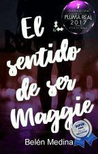 El sentido de ser Maggie  by PinkiFloyd