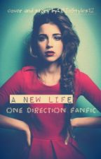 A new life ( One Direction FanFic.) by JoStyles12