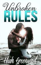 Unbroken Rules (Book 3) by EliahGreenwood