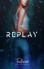 Replay ✖ [Reproduce] © by FictixnalGirl