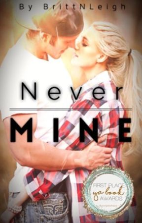 Never Mine (Book One) by BrittNLeigh
