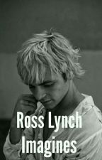 Ross Lynch Imagines (Requests Open) by Crazy_Girl_002