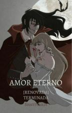 Amor Eterno [PAUSADA] by TepesChan