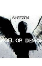 Angel Or Demon by Sheezy14