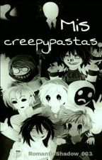 Mis creepypastas. by RomanticShadow_003
