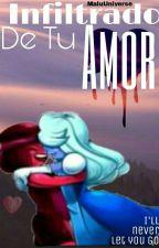 Infiltrado De Tu Amor by MaluUniverse