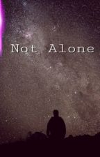 Not Alone. by imsojoshdunwithpuns