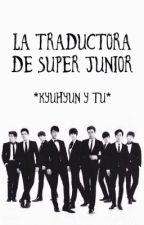 La traductora de Super Junior (kyuhyun y tu) [TERMINADA] by PinkPrincess_0