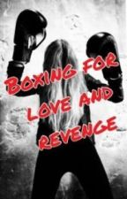 Boxing for love and revenge by jamie_soto