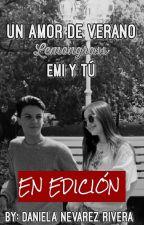 Un Amor De Verano (Emi Y Tú) by DanielaNevarezRivera