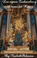 Los Signos zodiacales y el trono del Rey. by NailethPalacios