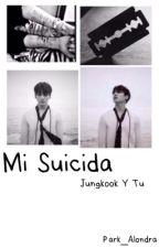 Mi Suicida (Jungkook y tú) by Park_Alondra