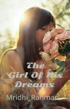 The Girl Of His Dreams  by Mridhi_Rahman
