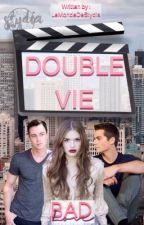 Double Vie [STYDIA] (TERMINÉ) by LeMondeDeStydia