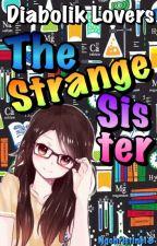 The Strange Sister(Diabolik Lovers Fanfic) by Nqchristine18