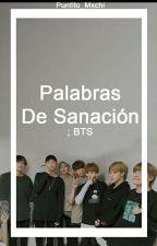 Palabras De Sanación ➸ BTS & Tú (Chats) by Puntito_Mxchi