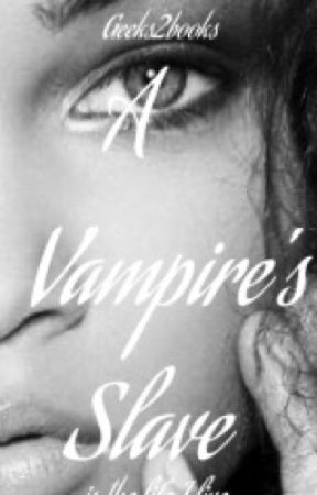 A Vampire's Slave by geeks2books