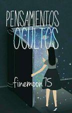 Pensamientos Ocultos. by finemoon75