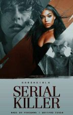 Serial Killer [SHORT FIC] • Nash Grier by aarongirlxx