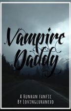 Vampire Daddy by lovingluhanexo
