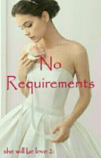No Requirements (Completed) by _Shion_8