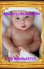 Mason's Life Condition by KittyKat3715