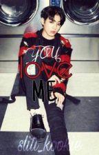 You love me.  || Jungkook by sliti_kookie