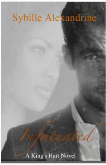 Infatuated: A King's Hart Novel Book 1 (BWWM)