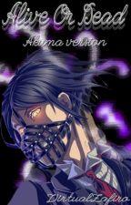 Alive Or Dead Akuma   Version by VirtualZafiro